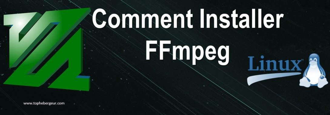 Installation de FFmpeg sous Linux